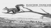 """Intervista a Davide Tosches: un attimo di riflessione """"Luci della città distante"""""""